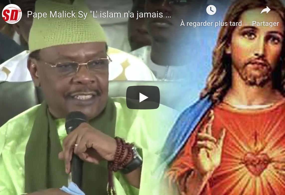 "VIDEO - Pape Malick Sy: ""L'islam n'a jamais condamné le christianisme..."""