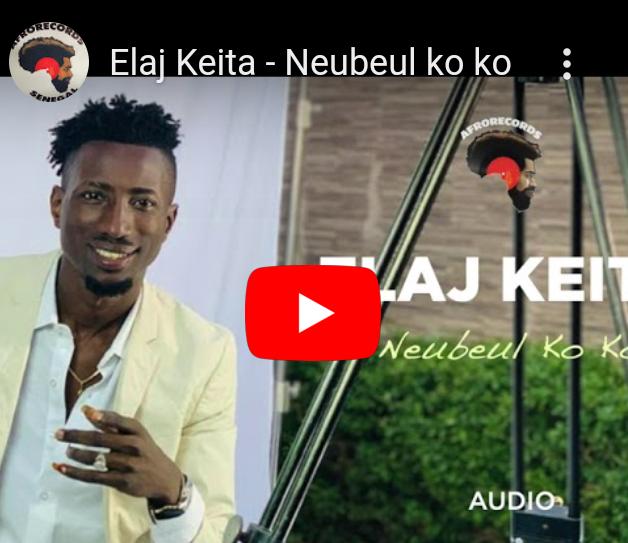 Neubeul ko ko le nouveau single de Elaj Keita