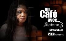 Un Café Avec....Saison3 - Episode N°37